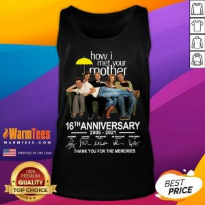 How I Met Your Mother 16th Anniversary 2005 2021 Thank You For The Memories Signatures Tank Top