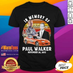In Memory Of Fast And Furious Paul Walker November 30 2013 Signature Vintage Shirt - Design By Warmtees.com