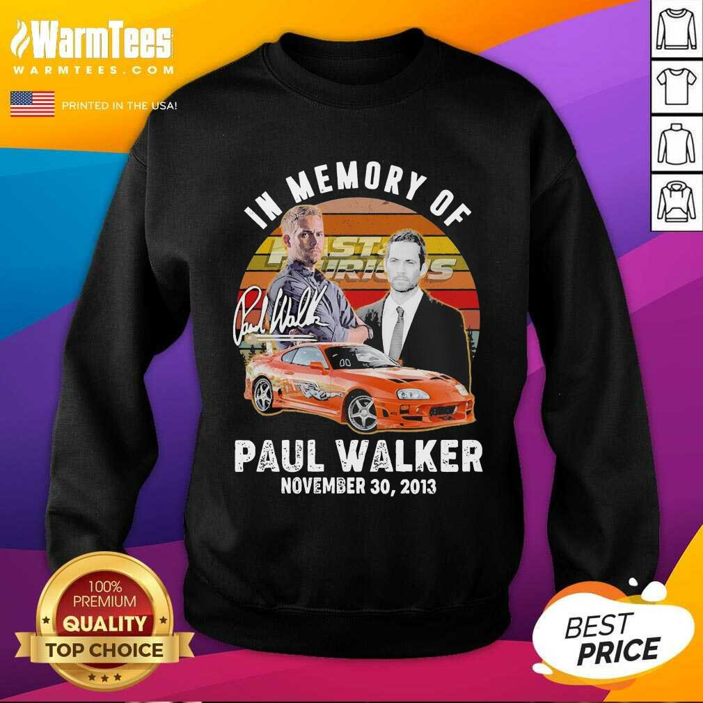 In Memory Of Fast And Furious Paul Walker November 30 2013 Signature Vintage SweatShirt  - Design By Warmtees.com