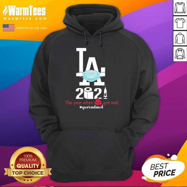 LA Dodgers Face Mask 2021 The Years When Shit Got Real #quarantined Hoodie