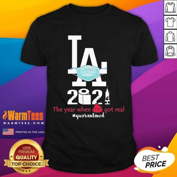 LA Dodgers Face Mask 2021 The Years When Shit Got Real #quarantined Shirt