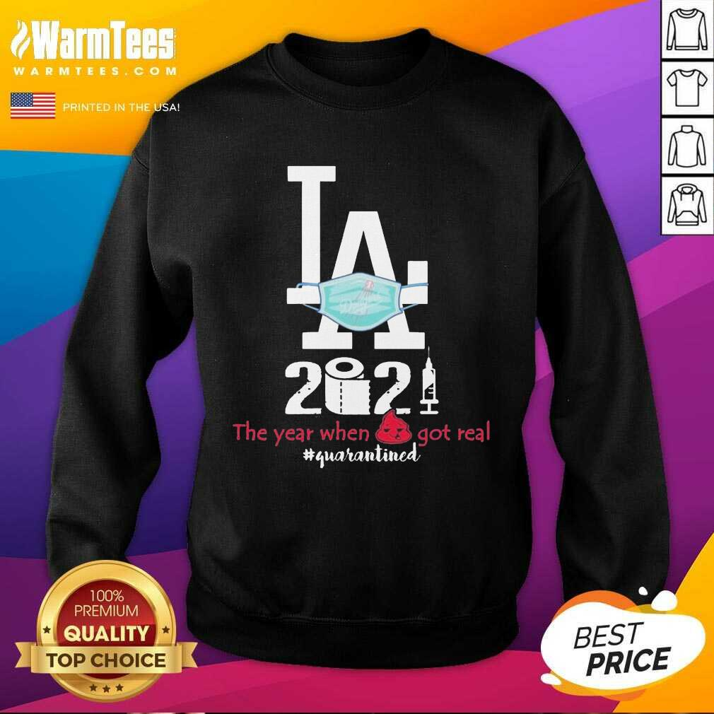 LA Dodgers Face Mask 2021 The Years When Shit Got Real #quarantined SweatShirt
