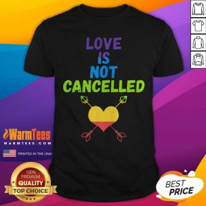 Love Is Not Cancelled Shirt - Design By Warmtees.com