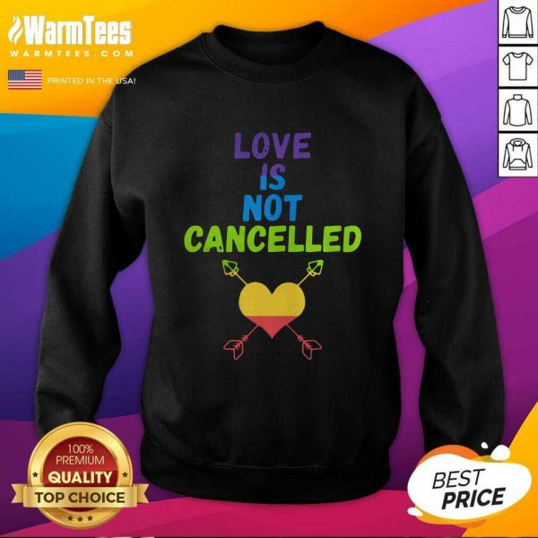 Love Is Not Cancelled SweatShirt - Design By Warmtees.com