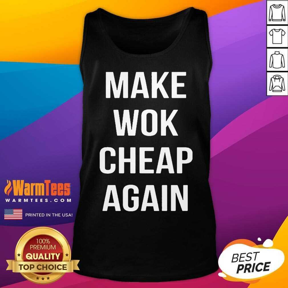 Make Wok Cheap Again Tank Top