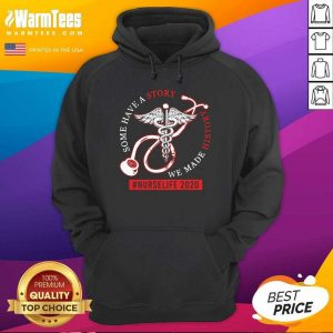 Some Have A Story We Made History #NurseLife 2020 Medical Icon Hoodie - Design By Warmtees.com