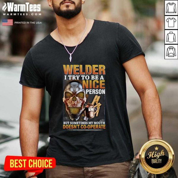 Welder I Try To Be A Nice Person But Sometimes My Mouth Doesn't Cooperate V-neck - Design By Warmtees.com