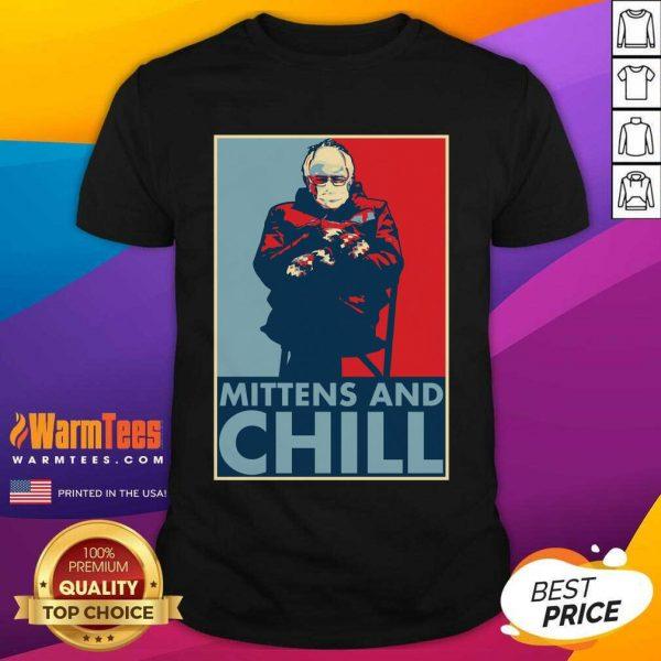 Bernie Sanders Mittens And Chill Shirt