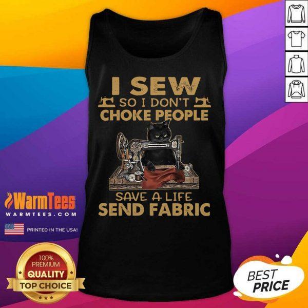 Black Cat I Sew So I Don't Choke People Save A Life Send Fabric 2021 Tank Top