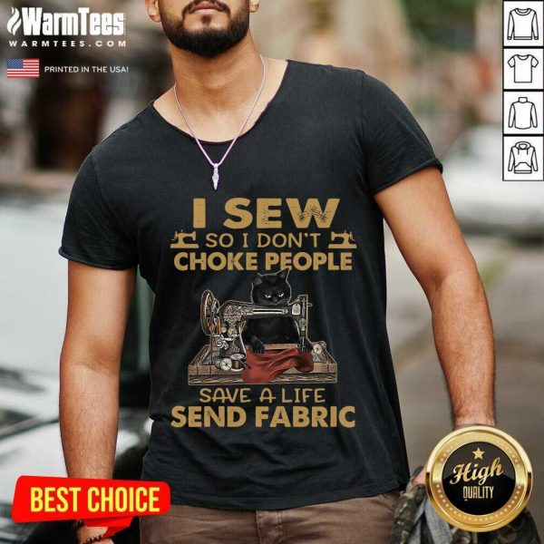 Black Cat I Sew So I Don't Choke People Save A Life Send Fabric 2021 V-neck