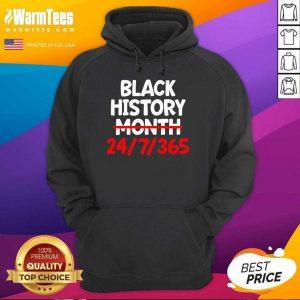 Black History Month 24 7 365 Hoodie