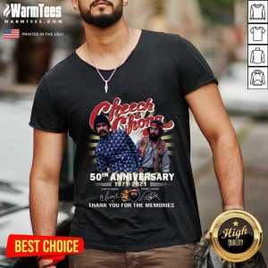 Cheech And Chong 50th Anniversary 1971 2021 Thank You For The Memories Signatures V-neck