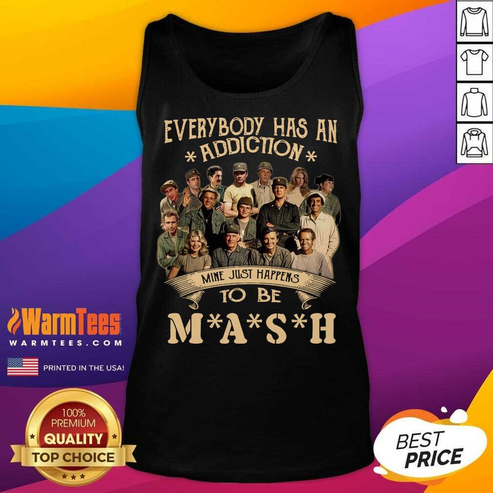 Everybody Has An Addiction Mine Just Happens To Be Mash Tank Top  - Design By Warmtees.com