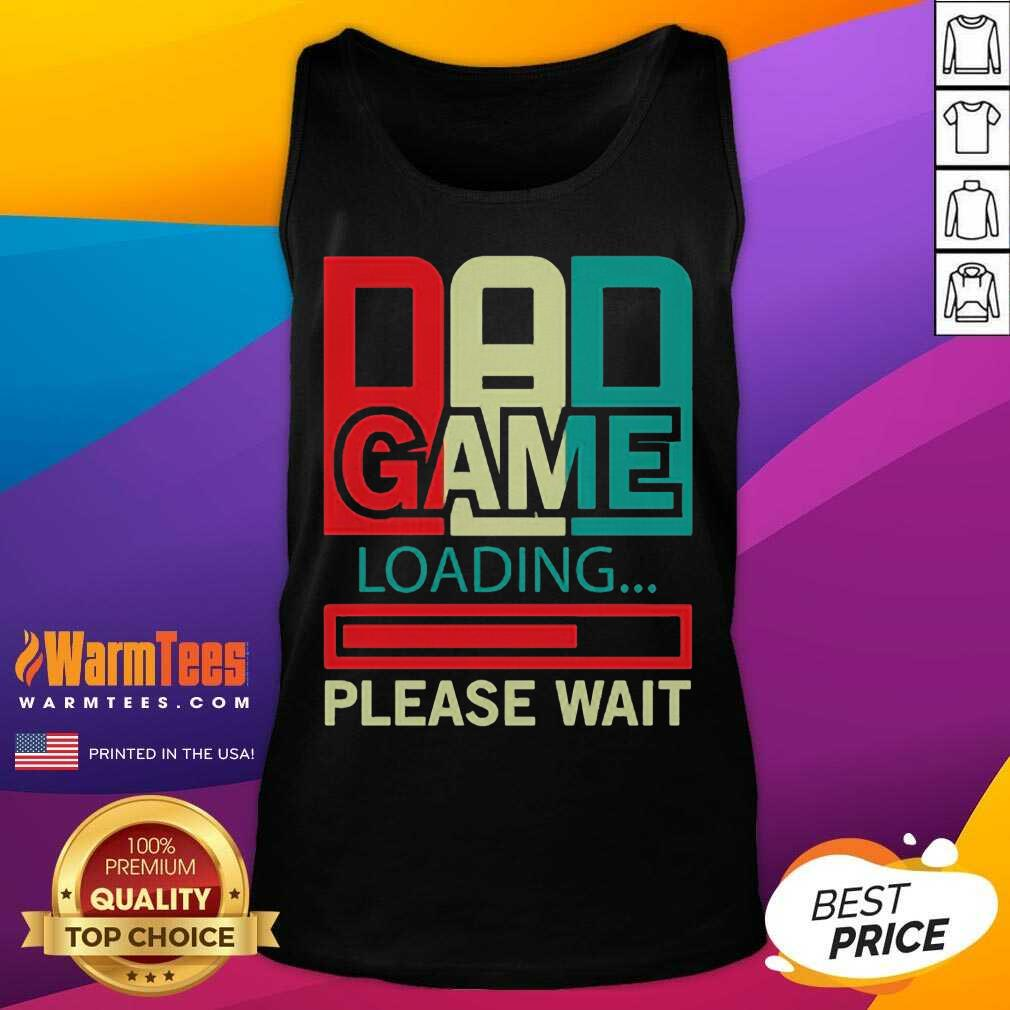 Gamers Dad Game Loading Please Wait Tank Top