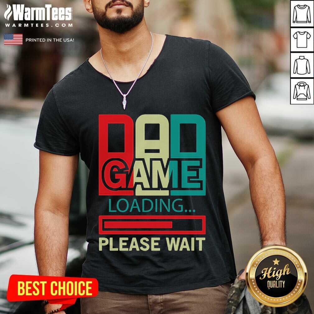 Gamers Dad Game Loading Please Wait V-neck