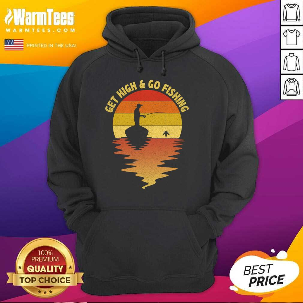 Get High And Go Fishing Sunset Hoodie