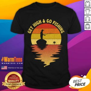 Get High And Go Fishing Sunset Shirt