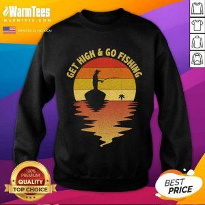Get High And Go Fishing Sunset SweatShirt