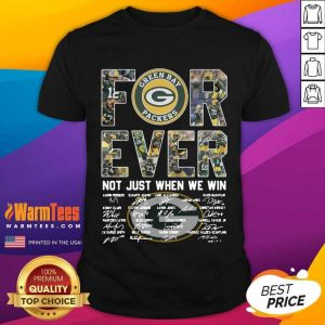 Green Bay Packers Forever Not Just When We Win Signatures Shirt