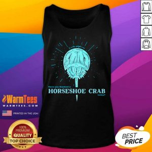 Have You Thanked A Horseshoe Crab Today 2021 Tank Top - Design By Warmtees.com