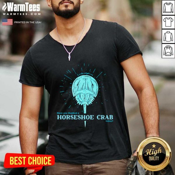 Have You Thanked A Horseshoe Crab Today 2021 V-neck - Design By Warmtees.com
