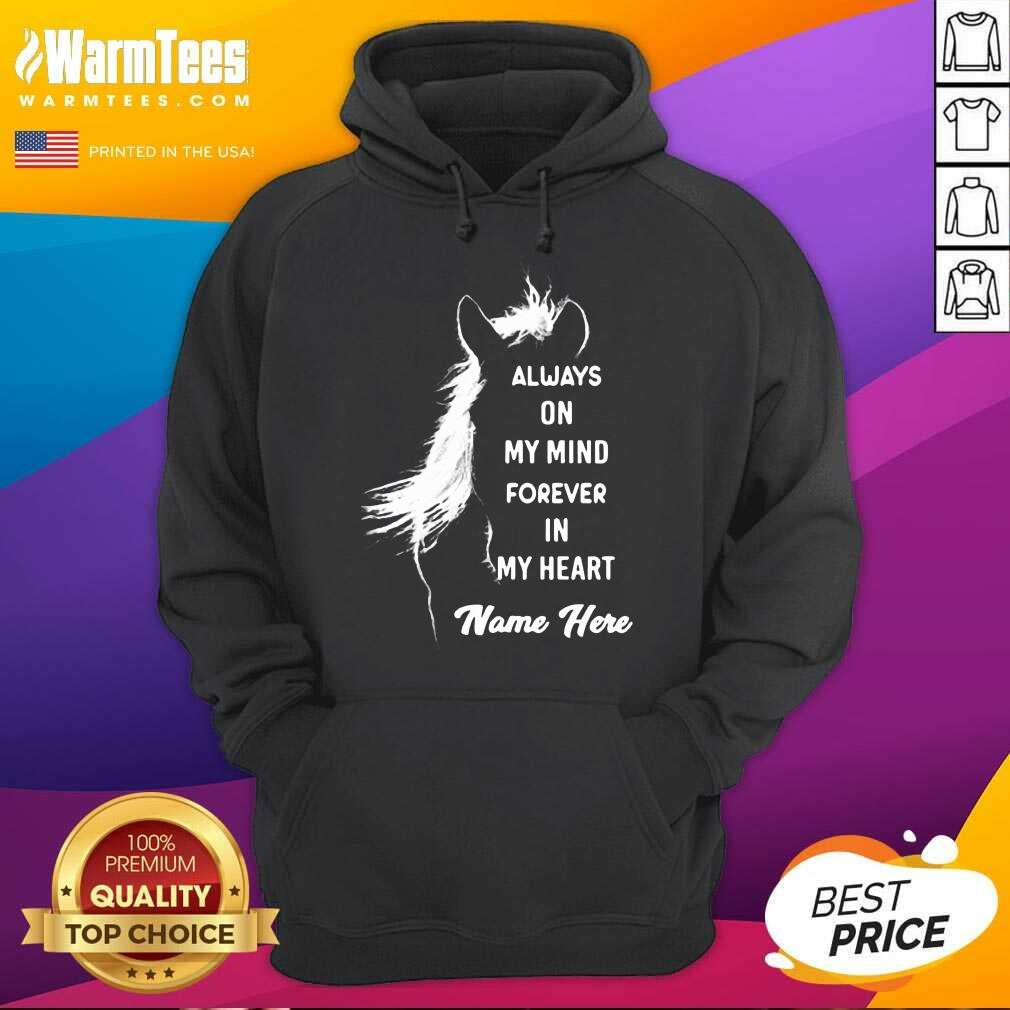 Horse Always On My Mind Forever In My Heart Name Here Hoodie