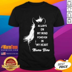 Horse Always On My Mind Forever In My Heart Name Here Shirt