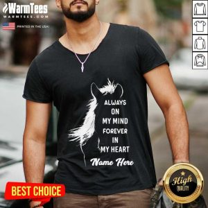 Horse Always On My Mind Forever In My Heart Name Here V-neck