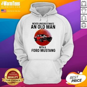 Never Underestimate An Old Man With A Ford Mustang The Moon Hoodie