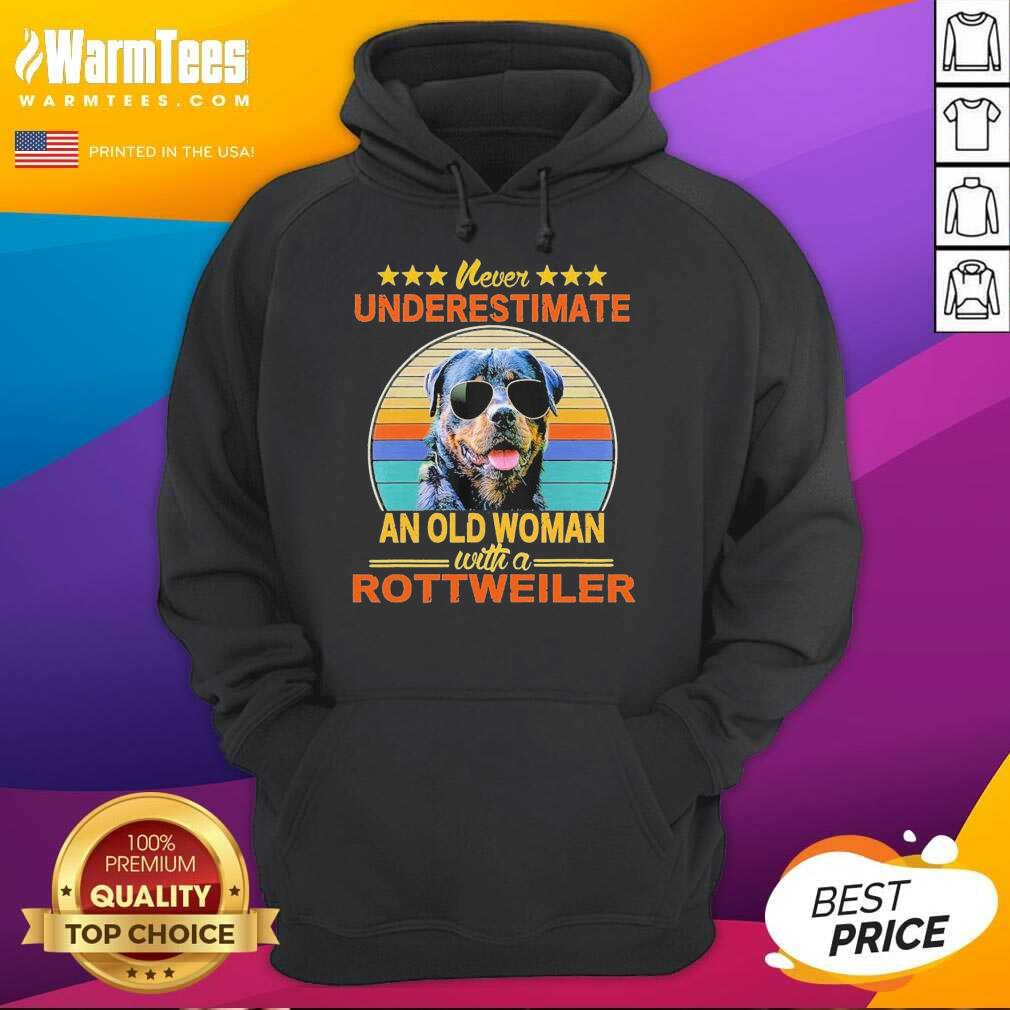 Never Underestimate An Old Woman With A Rottweiler Vintage Hoodie
