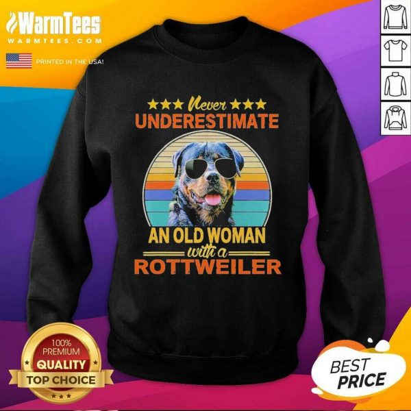 Never Underestimate An Old Woman With A Rottweiler Vintage SweatShirt