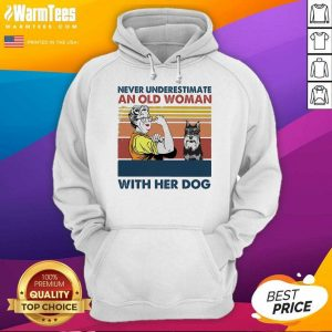 Never Underestimate An Old Woman With Her Dog Miniature Schnauzer Vintage Hoodie