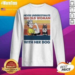 Never Underestimate An Old Woman With Her Dog Miniature Schnauzer Vintage SweatShirt