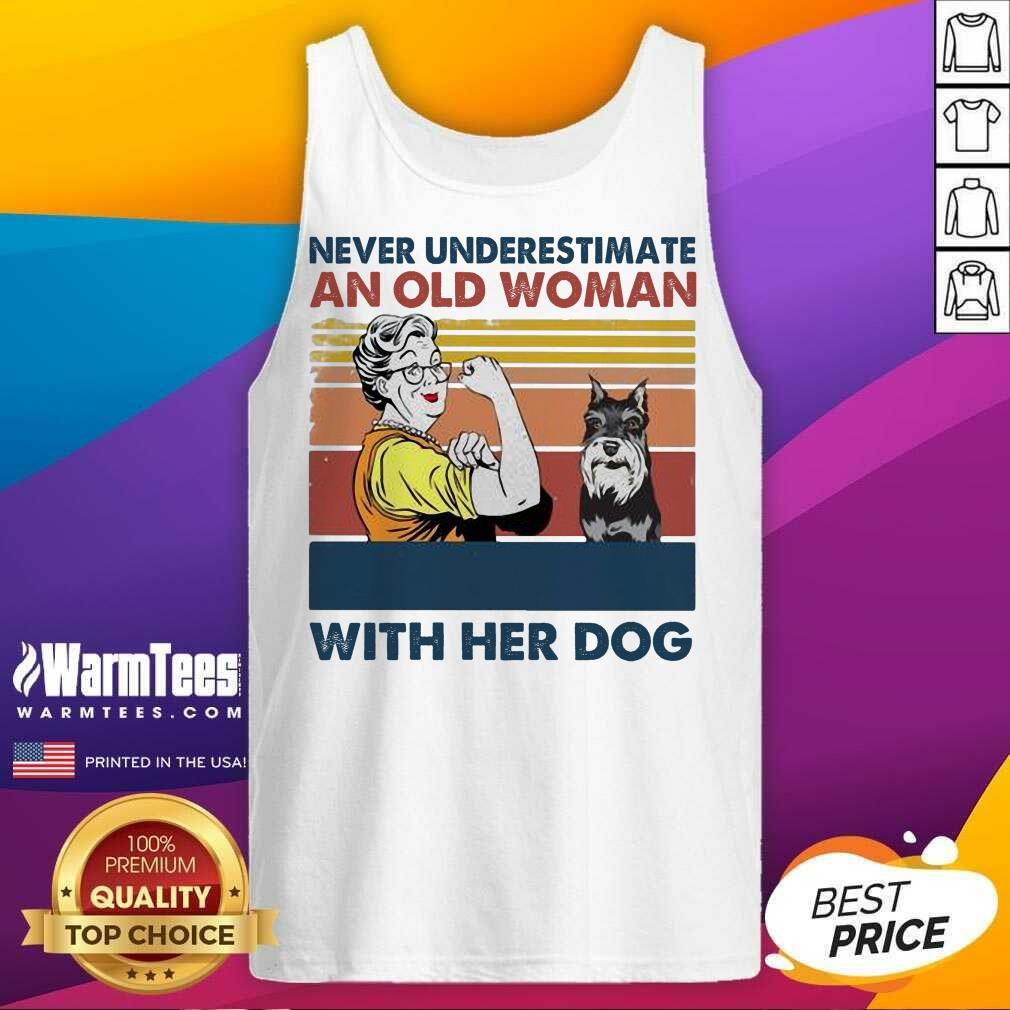 Never Underestimate An Old Woman With Her Dog Miniature Schnauzer Vintage Tank Top