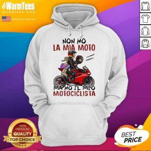 Non Ho La Mia Moto Ma Ho Il Mio Motociclista Bakker And Visser Hoodie