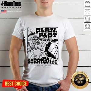 Plan Riot Strategize Shirt