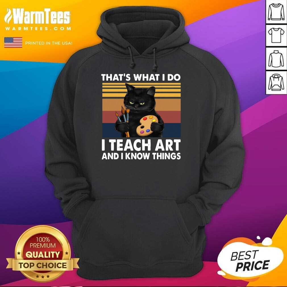 Thats What I Do I Teach Art And Know Things Vintage Hoodie