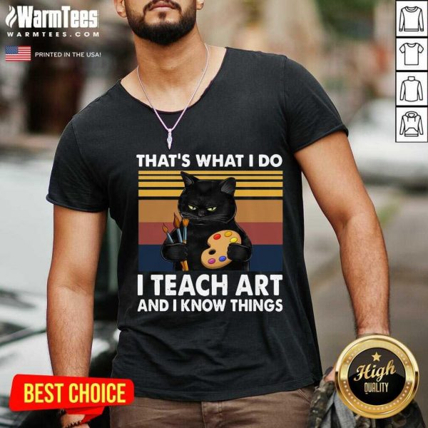 Thats What I Do I Teach Art And Know Things Vintage V-neck