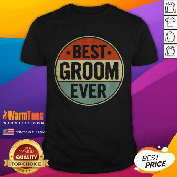 Best Groom Ever Retro Style Cool Birthday For Groom Shirt - Design By Warmtees.com