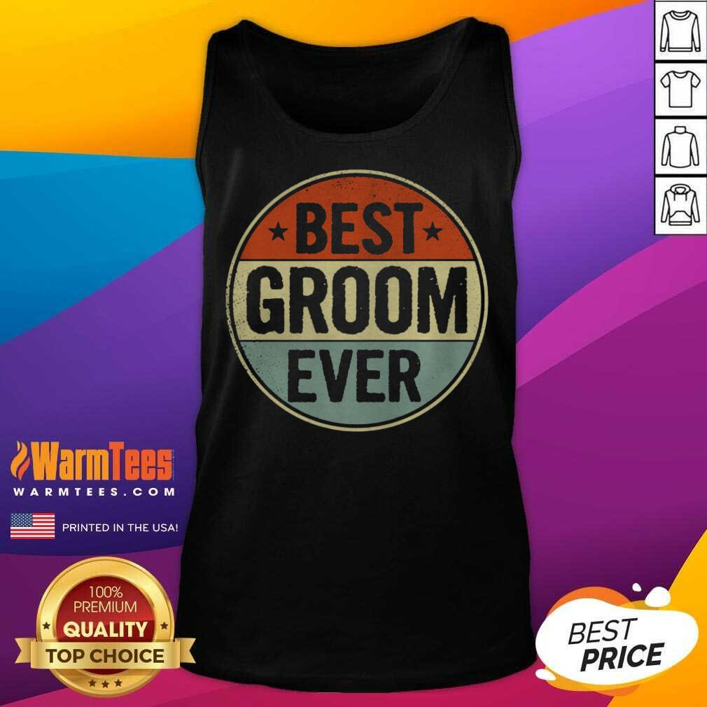 Best Groom Ever Retro Style Cool Birthday For Groom Tank Top  - Design By Warmtees.com
