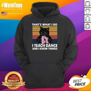 Black Cat That's What I Do I Teach Dance And Know Things Vintage Hoodie