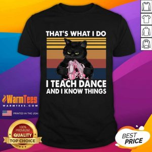 Black Cat That's What I Do I Teach Dance And Know Things Vintage Shirt