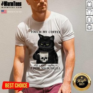 Cat Touch My Coffee And I Will Drink It From Your Skull V-neck