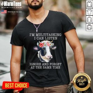 Cow I'm Multitasking I Can Listen Ignore And Forget At The Same Time V-neck