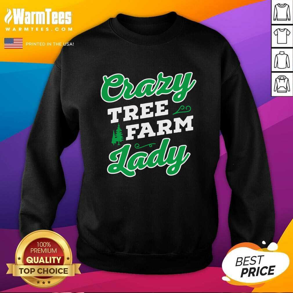 Crazy Tree Farm Lady Christmas Tree Merry Xmas SweatShirt  - Design By Warmtees.com