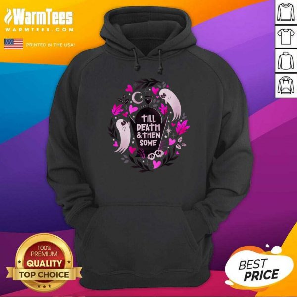 Ghost Lovers Until Death And Then Some Hoodie