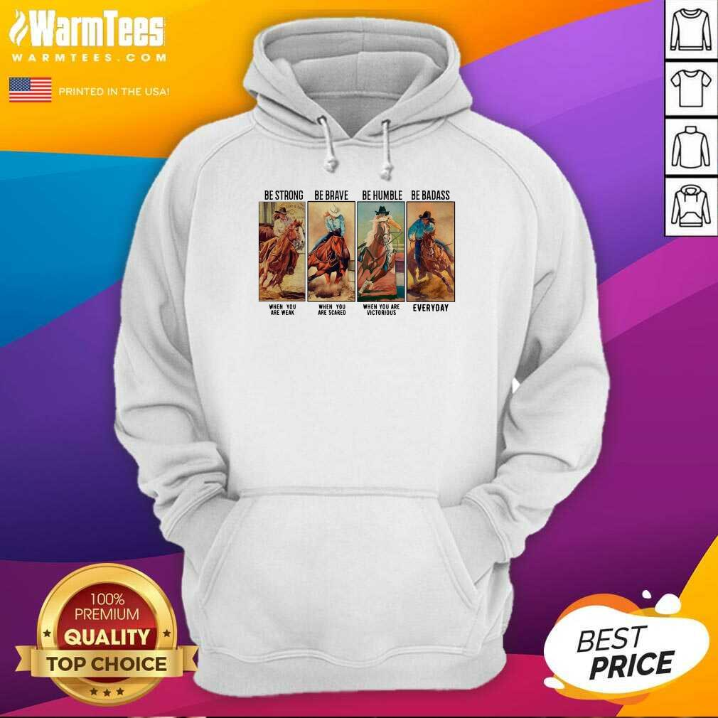 Horse Be Strong Be Brave Be Humble Be Badass Everyday Hoodie