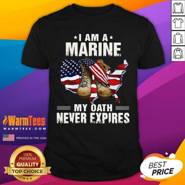 I Am A Marine My Oath Never Expires American Flag Shirt - Design By Warmtees.com