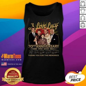I Love Lucy 70th Anniversary 1951 2021 Thank You For The Memories Signatures Tank Top