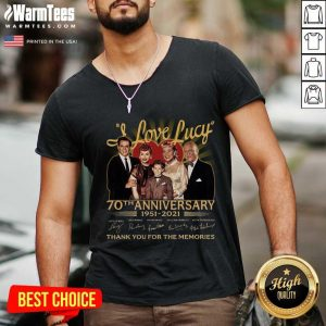 I Love Lucy 70th Anniversary 1951 2021 Thank You For The Memories Signatures V-neck